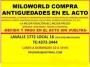 COMPRO ANTIGUEDADES, MUEBLES,CUADROS, PORCELANAS, CRISTALES,JARRONES,ADORNOS, MARFILES, VIDRIOS FIRMADOS,RELOJES, ESCULTURAS, MUÑECAS ANTIGUAS, ETC, ETC.LA MEJOR TASACIÓN EL MEJOR PRECIO TE:4372-3444-