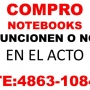 COMPRO NET Y NOTEBOOKS¡¡¡FUNCIONEN O NO!! TE:4863-1084