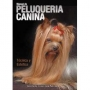 Peluquerìa Canina - Unico Manual Completo.